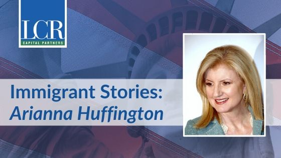 Arianna Huffington Immigrant Story