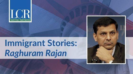 Raghuram Rajan Immigrant Story