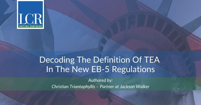 decoding definition of TEA in The New EB5 regulations cover