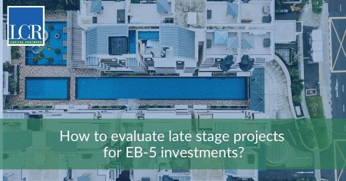 evaluate-late-stage-projects-eb5