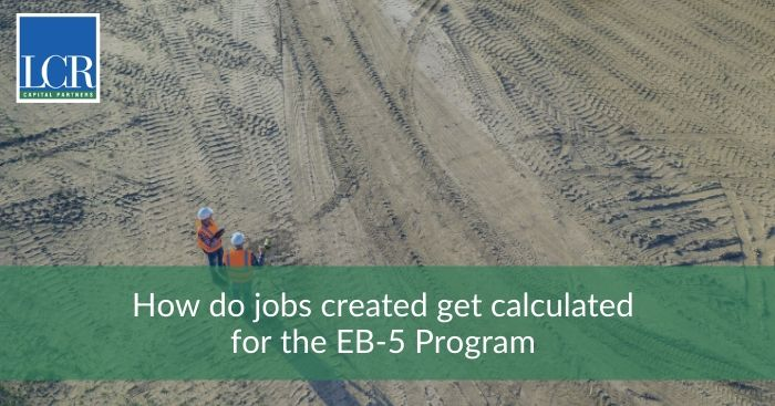 How do jobs created get calculated for the EB-5 Program