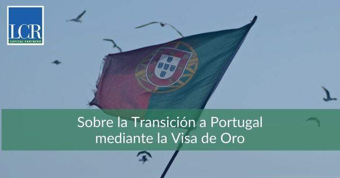 Sobre la Transición a Portugal mediante la Visa de Oro